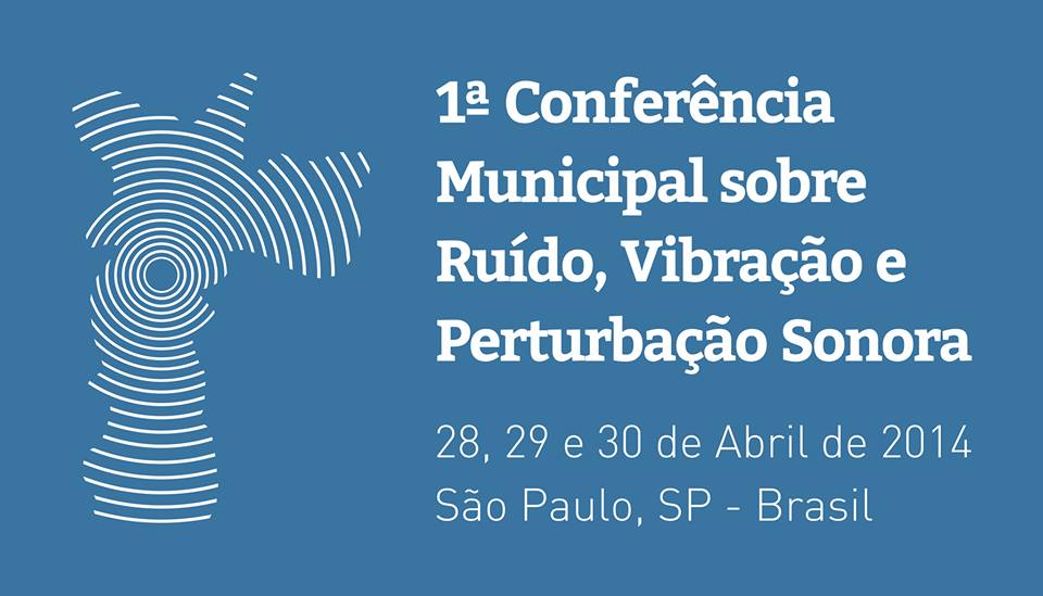 I Conferência Municipal sobre Ruído, Vibração e Perturbação Sonora